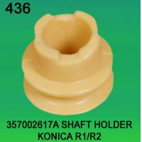 China 357002617A / 3570 02617A SHAFT HOLDER FOR KONICA R1,R2 minilab wholesale