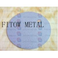 China 2015 hot sale Titanium Microns Porosity Sintered Metal Disc wholesale