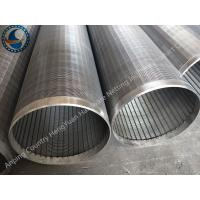 China 251mm Stainless Steel Wedge Johnson Wire Screen Tube , Water Well Slot Pipe wholesale