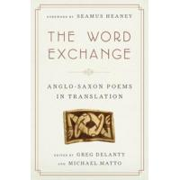 Anthologies The Word Exchange: Anglo-Saxon Poems in Translation The Word Exchange
